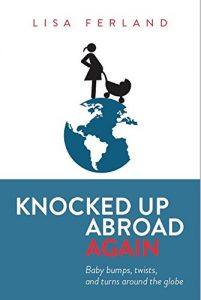 Knocked Up Abroad Again Lisa Ferland: How to self-publish and crowdfund