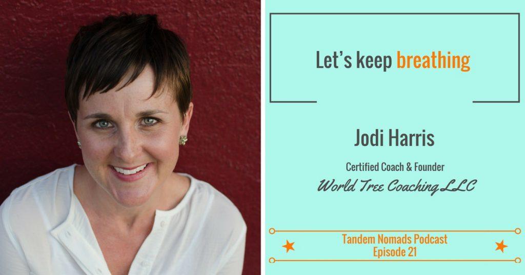 practicing mindfulness podcast tandem nomads jodi harris