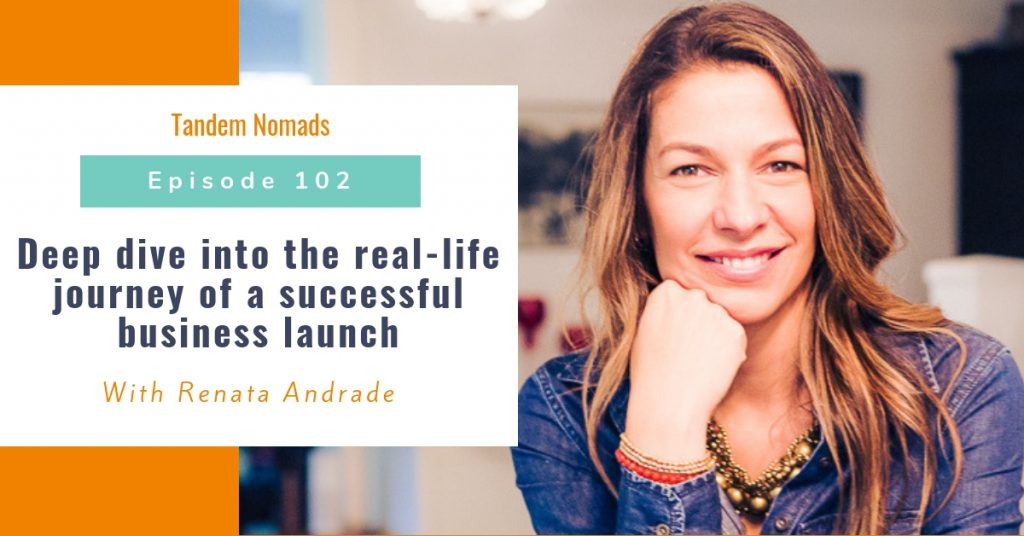 successful business launch tandem Nomads podcast TN102