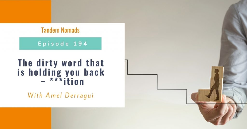 TN194: The dirty word that is holding you back – ***ition