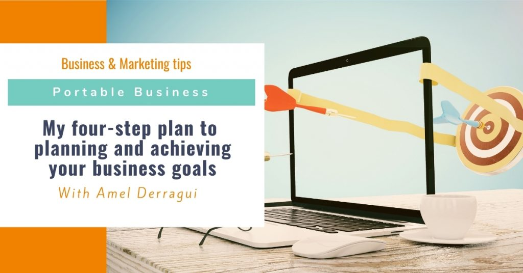 My four-step plan to planning and achieving your business goals