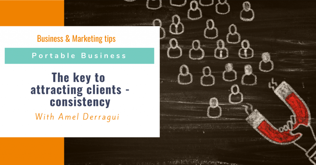 The key to attracting clients - consistency
