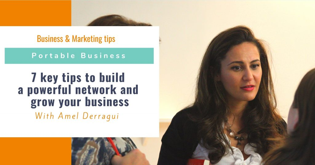 7 key tips to build a powerful network and grow your business