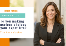 Epiode 112 - Are you making conscious choices in your expat life