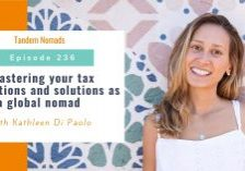 TN236 Mastering your tax obligations and solutions as a global nomad – with Kathleen Di Paolo