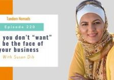 When you don't 'want' to be the face of your business – With Susan Dib